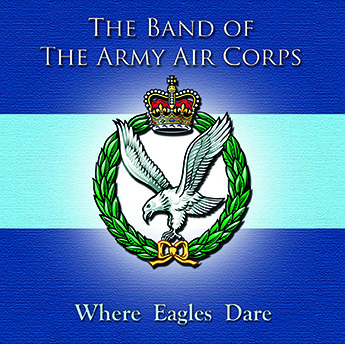 Where Eagles Dare – The Band Of The Army Air Corps – MHP 511