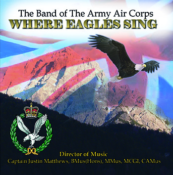Where Eagles Sing – The Band Of The Army Air Corps – MHP809