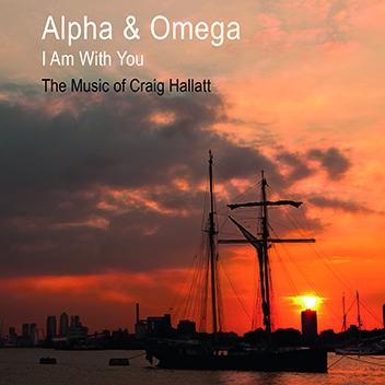 Alpha & Omega – The Music Of Craig Hallatt – MHP414