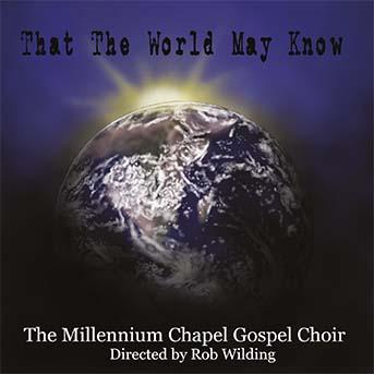 That The World May Know – Millennium Chapel Gospel Choir – MHP 608