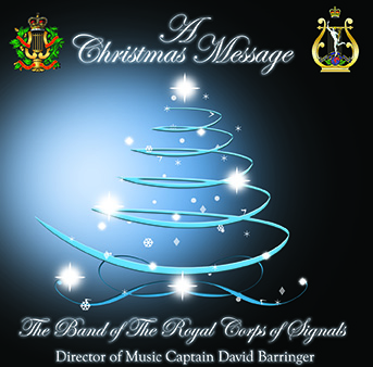 A Christmas Message – The Band Of The Royal Corps Of Signals – MHP 1010