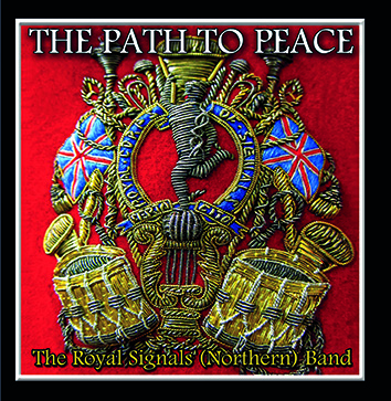 The Path To Peace – The Royal Signals (Northern Band) – MHP711