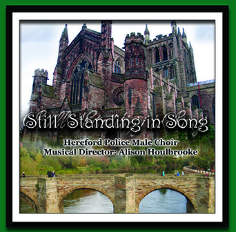 Still Standing In Song – Hereford Police Male Choir – MHP812