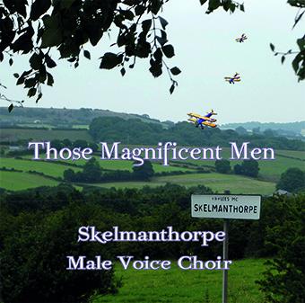 Those Magnificent Men – Skelmanthorpe Male Voice Choir – MHP1712