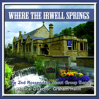Where The Irwell Springs -The 2nd Rossendale Scout Group Band – MHP1211