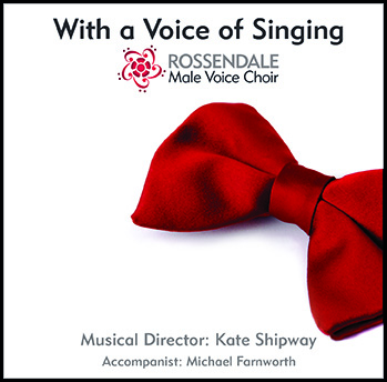 With A Voice Of Singing – Rossendale Male Voice Choir – MHP 410