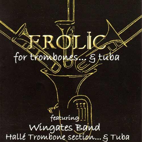 Frolic For Trombones & Tuba – Wingates Band & Halle Soloists – AMSCD099
