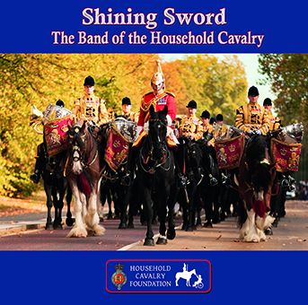 """""""Shining Sword"""" The Band Of The Household Cavalry MHP219"""
