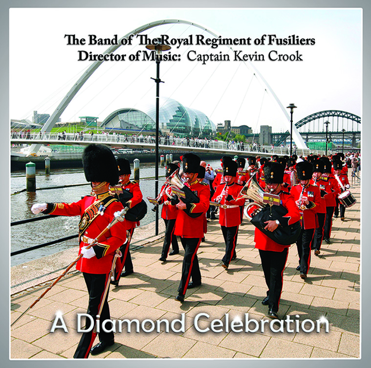 'Diamond Celebration' The Band Of The Royal Regiment Of Fusiliers